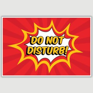 Do Not Disturb Poster (12 x 18 inch)