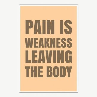 Pain Is Weakness Leaving The Body Gym Poster Art | Gym Motivation Posters