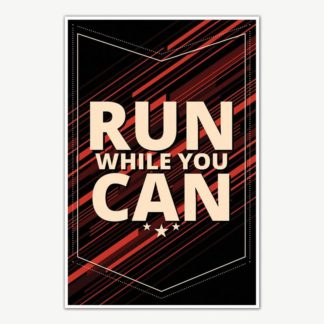 Run While You Can Fitness Poster Art | Gym Motivation Posters