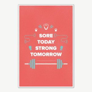 Sore Today Strong Tomorrow Fitness Poster Art | Gym Motivation Posters