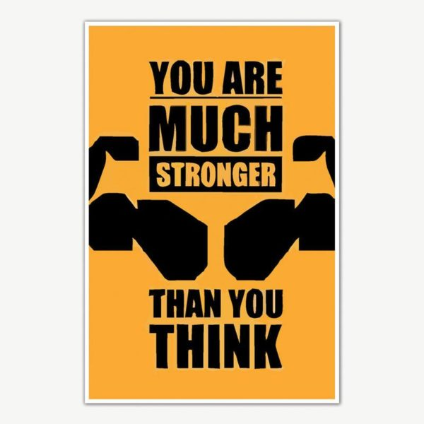 You Are Much Stronger Fitness Poster Art | Gym Motivation Posters