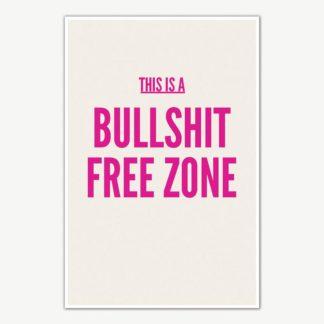 Bullshit Free Zone Poster Art   Funny Posters For Room