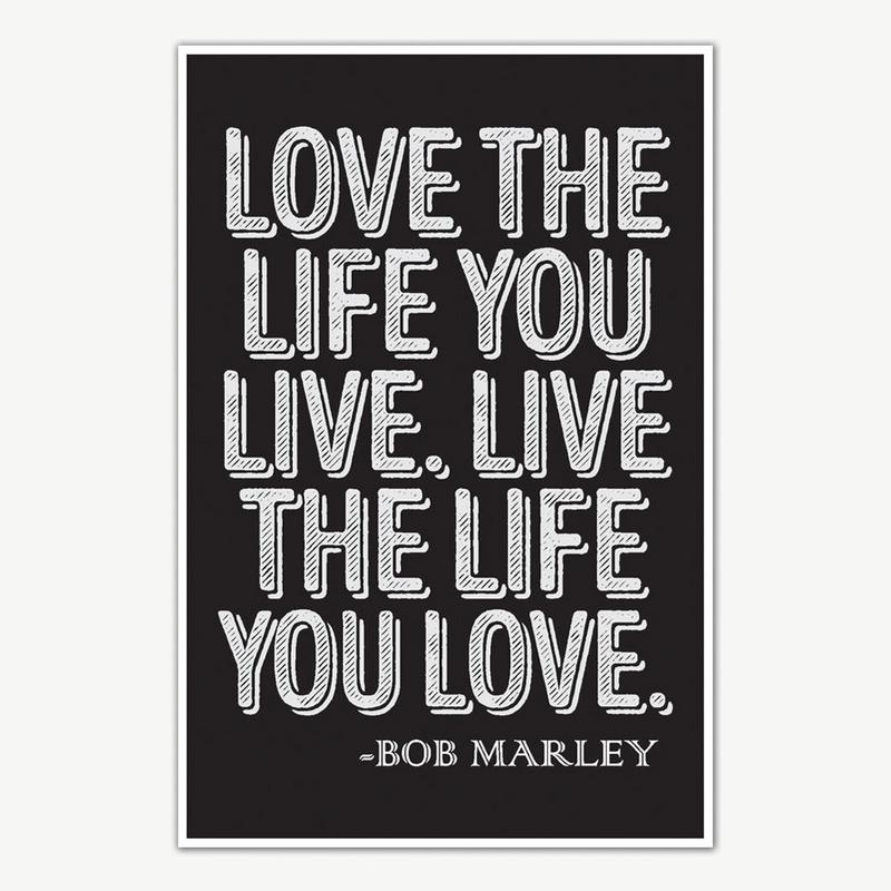 Bob Marley Love The Life Quote Poster Art Motivational