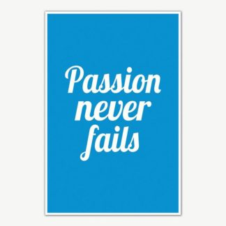 Passion Never Fails Poster | Motivational Posters For Offices