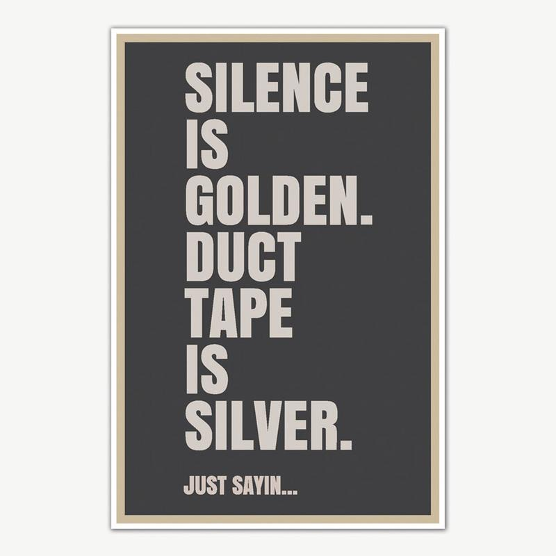 Silence Is Golden Quote Poster