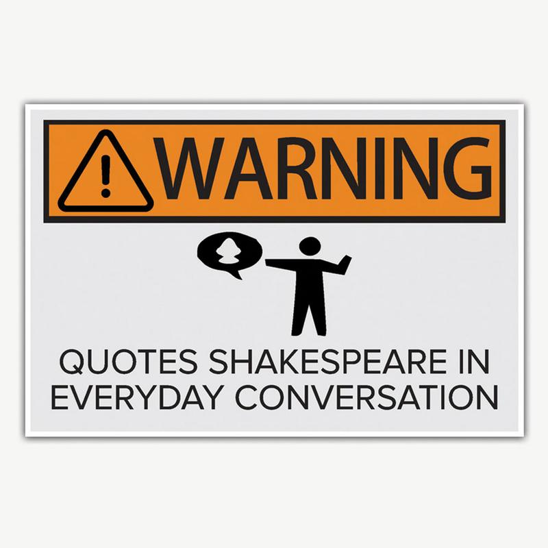 warning quotes shakespeare poster funny posters for room