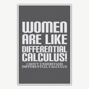 Women Are Like Calculus Poster | Funny Posters For Room