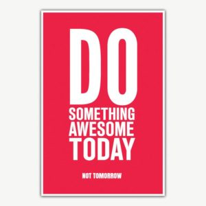 Do Something Awesome Today Poster Art | Inspirational Posters For Offices