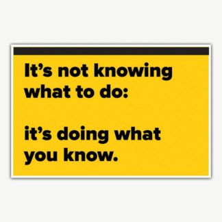 It's Doing What You Know Poster | Inspirational Posters For Offices