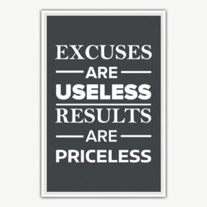 Excuses Are Useless Poster | Inspirational Posters