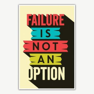 Failure Is Not An Option Poster | Inspirational Posters