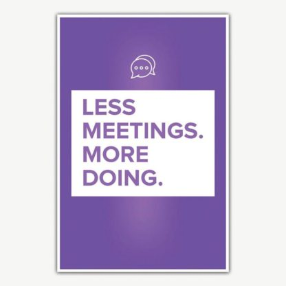 Less Meetings More Doing Poster | Inspirational Posters For Offices