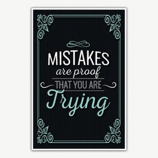 Mistakes Are Proof That You Are Trying Poster | Inspirational Posters